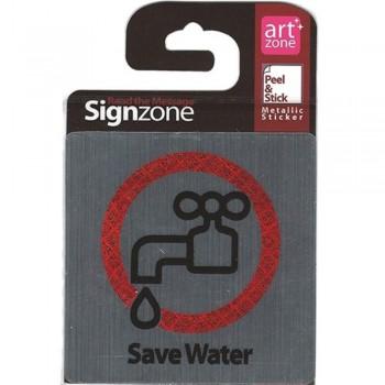Signzone Peel & Stick Metallic Sticker - Save Water (Item No: R01-26)